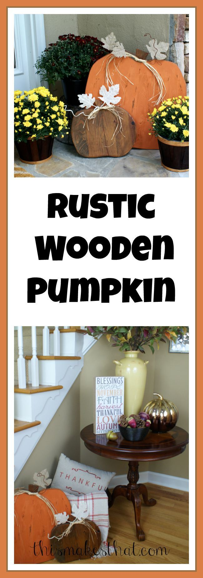 Add this rustic wooden pumpkin to your fall decor.  It's very easy to make.