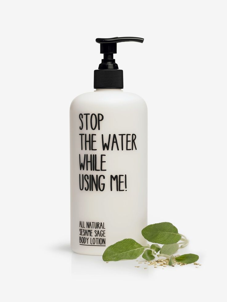 STOP THE WATER WHILE USING ME , All Natural Susam ve Adaçayı Vücut Losyonu 500ML