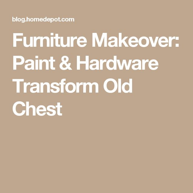 Furniture Makeover: Paint & Hardware Transform Old Chest