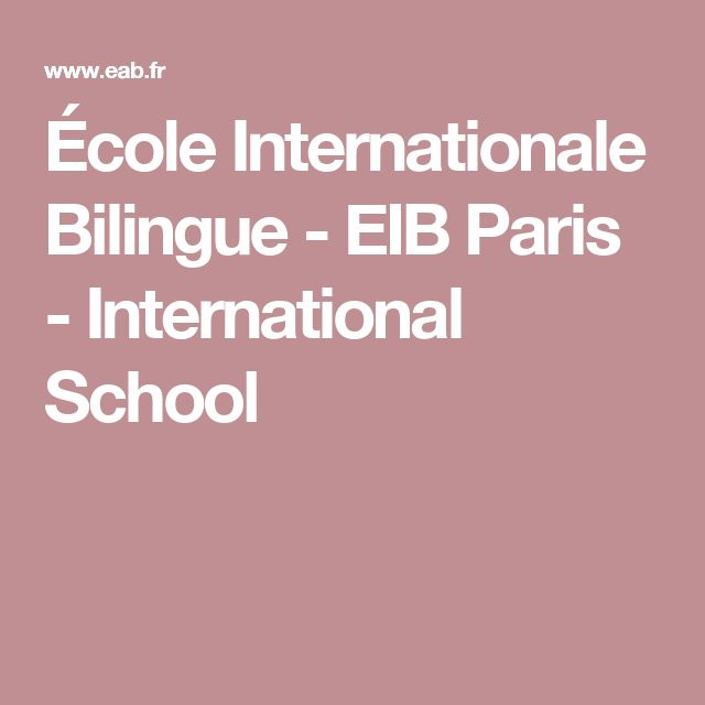 École Internationale Bilingue - EIB Paris - International School