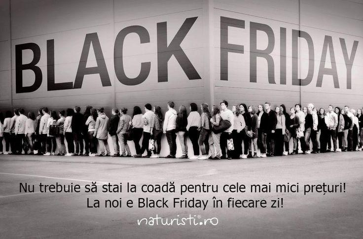 La noi e Black Friday în fiecare zi!