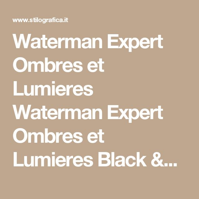 Waterman Expert Ombres et Lumieres Waterman Expert Ombres et Lumieres Black & White - Casa della Stilografica - Online pen shop