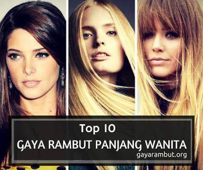 top 10 gaya rambut panjang wanita terbaik dan terpopular