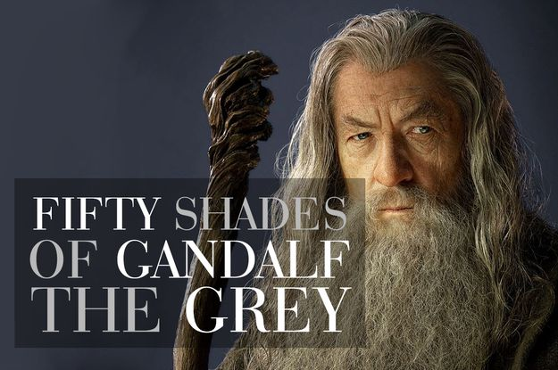 Fifty Shades Of Gandalf The Grey: looking for someone to share in an adventure  http://www.buzzfeed.com/jarrylee/fifty-shades-of-gandalf-the-grey#.kfxmgaR2n