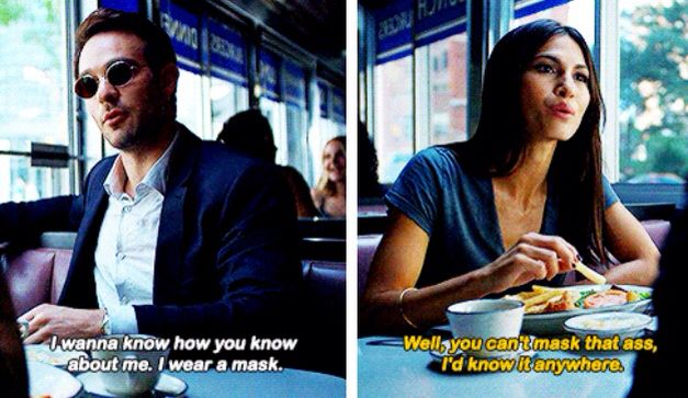 """You can't mask that ass, I'd know it anywhere"" - Elektra & Matt #Daredevil ((Elektra speaks for all of us))"