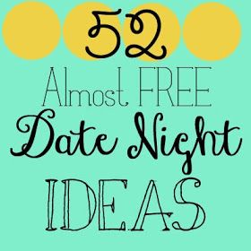 Simple Thoughts: DIY Date Night Jar (52 almost FREE ideas) -- this is one of my favorite lists of dates! Actually has things that we would both enjoy!