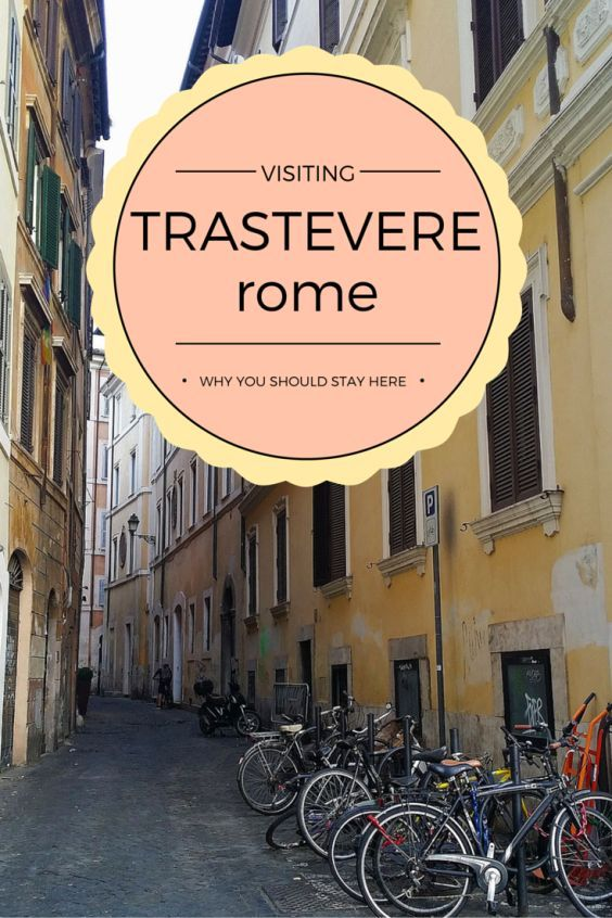 Why you should stay in Trastevere, Rome: