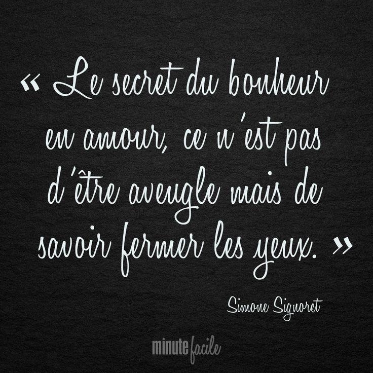 """""""Le secret du bonheur en amour, ce n'est pas d'être aveugle mais de savoir fermer les yeux."""" Simone Signoret #Citation #QuoteOfTheDay"""