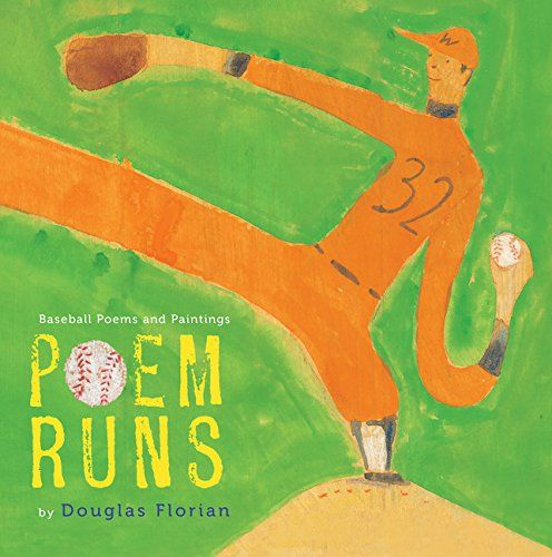 Poem Runs: Baseball Poems and Paintings by Douglas Florian