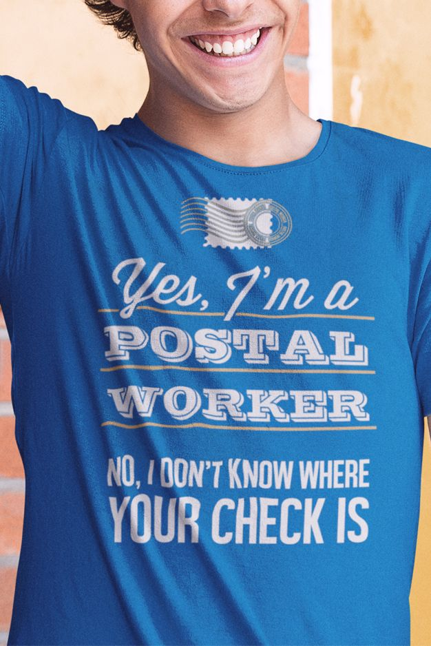 Yes I M A Postal Worker Postal Worker Gift Design Available