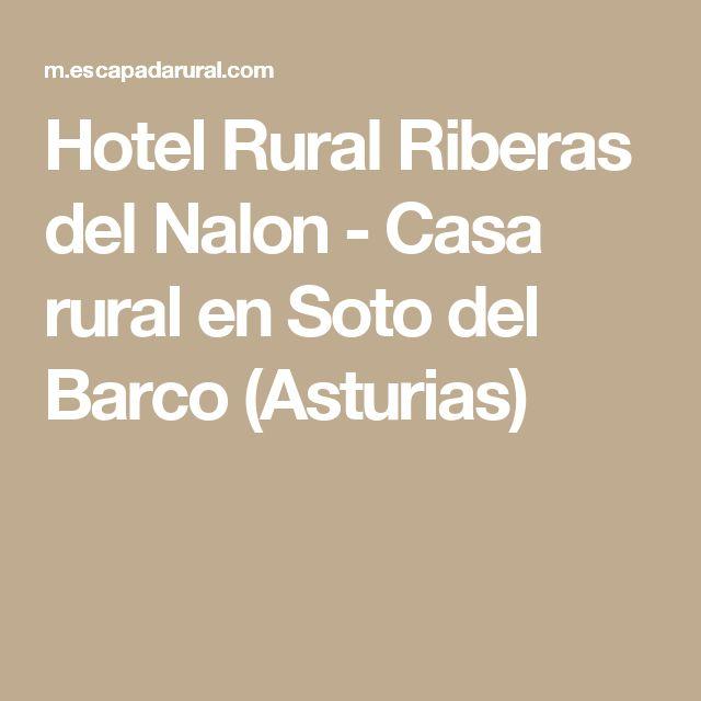 Hotel Rural Riberas del Nalon - Casa rural en Soto del Barco (Asturias)
