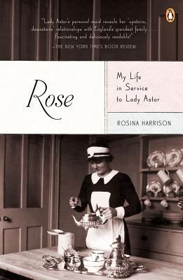 Rose: My Life in Service to Lady Astor by Rosina Harrison. 1920's.