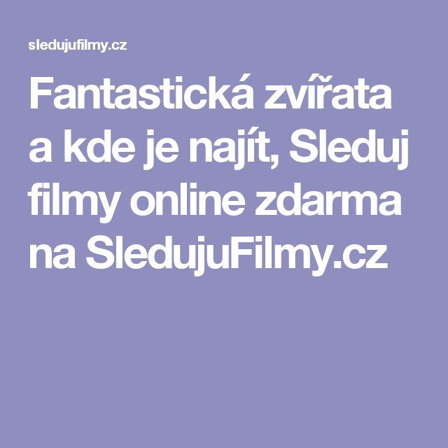 Fantastická zvířata a kde je najít, Sleduj filmy online zdarma na SledujuFilmy.cz