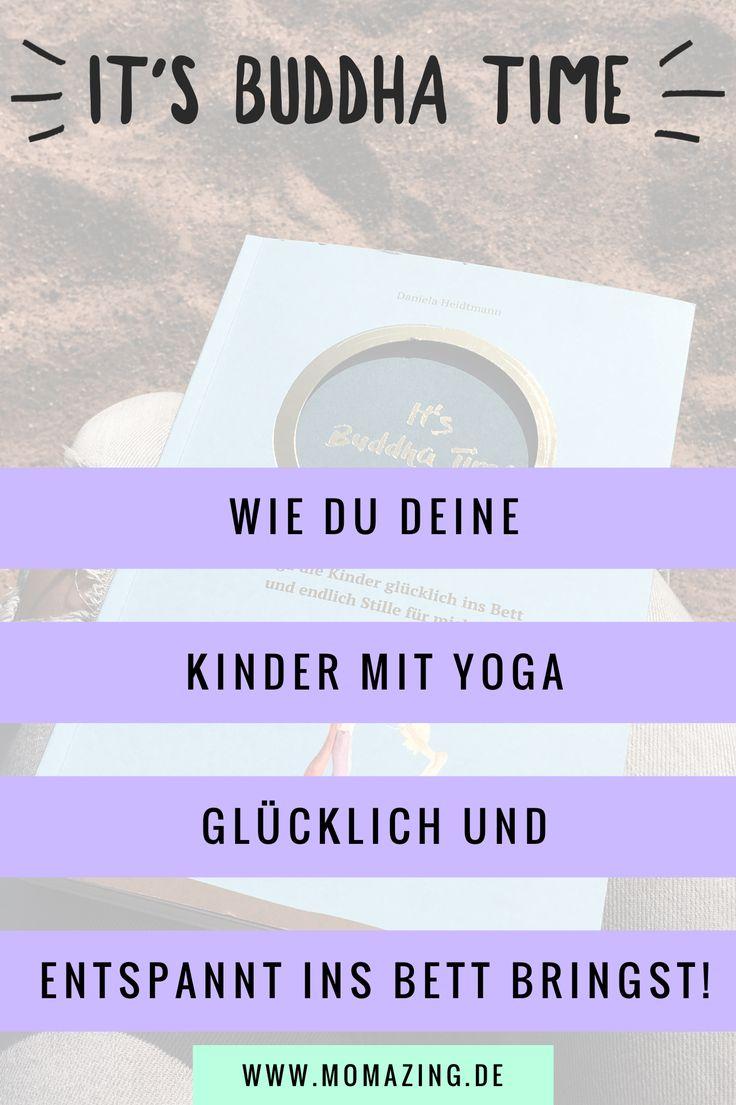 """""""It's Buddha Time"""" - wie du deine Kinder glücklich und entspannt ins Bett bringst und noch Zeit für dich hast. Buch-Tipp für alle Mamas, die Yoga lieben!"""