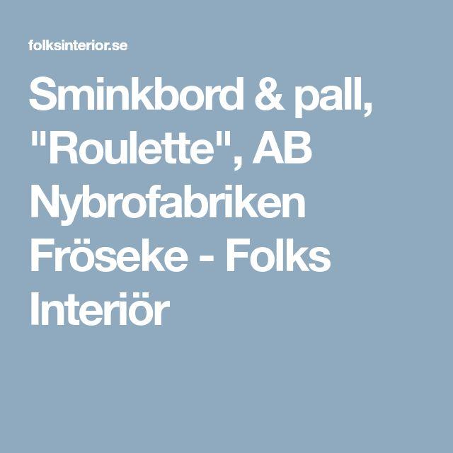 """Sminkbord & pall, """"Roulette"""", AB Nybrofabriken Fröseke - Folks Interiör"""
