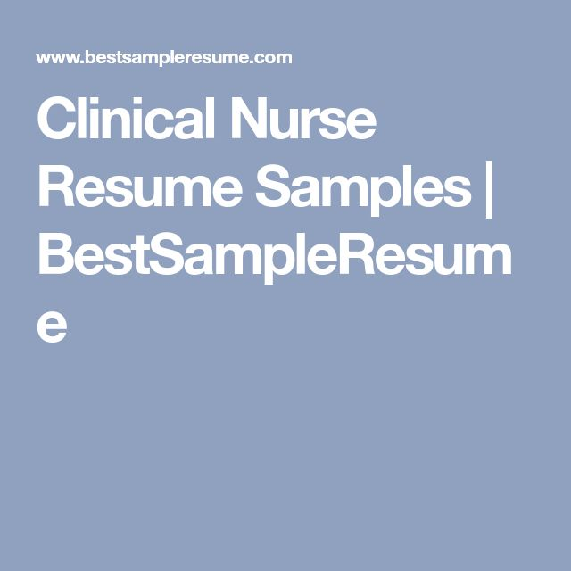 Clinical nurse resume examples