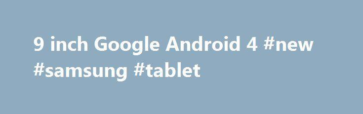 9 inch Google Android 4 #new #samsung #tablet http://tablet.remmont.com/9-inch-google-android-4-new-samsung-tablet/  Это видео недоступно. 9 inch Google Android 4.4 Quad Core BEST CHEAPEST Tablet PC Capacitive Allwinner A33 8GB WiFi Опубликовано: 29 нояб. 2012 г. New 9″ Google Android 4.4 Tablet PC Dual Core Android 4.4 Capacitive Allwinner A33 8GB WiFi Type: Tablet PCTablet Data Capacity: 8GBScreen Size: 9 InchChip set / Model No. Allwinner BoxChip […]