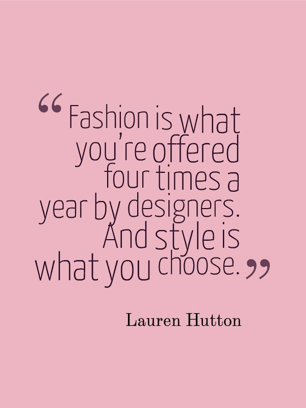 Best 25 Fashion Style Quotes Ideas On Pinterest Style Quotes Out Of Style And Iris Apfel Quotes