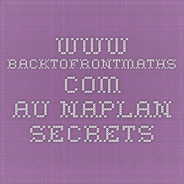 www.backtofrontmaths.com.au NAPLAN secrets