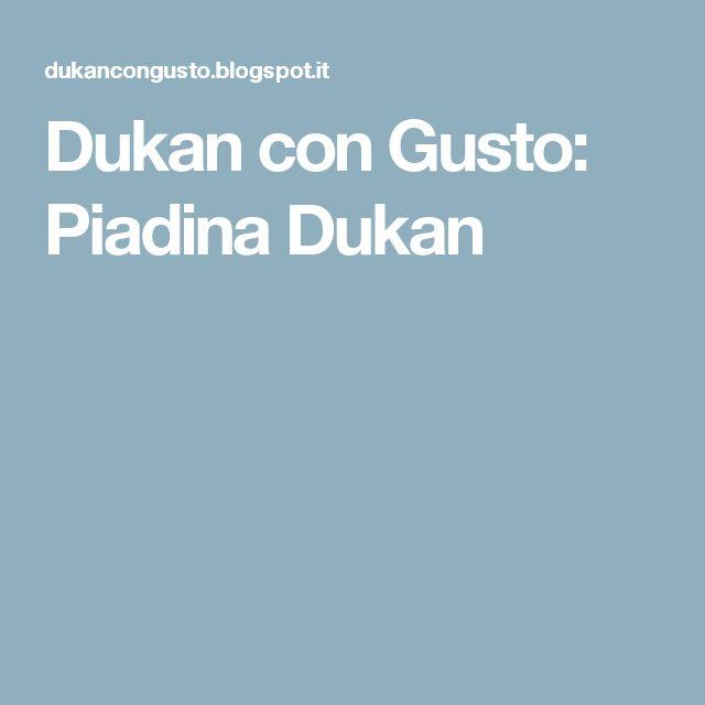Dukan con Gusto: Piadina Dukan