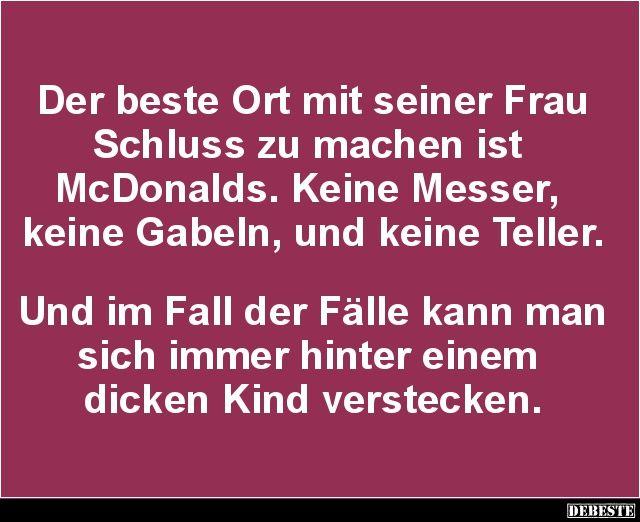 Der beste Ort mit seiner Frau Schluss zu machen ist McDonalds.. | Lustige Bilder, Sprüche, Witze, echt lustig