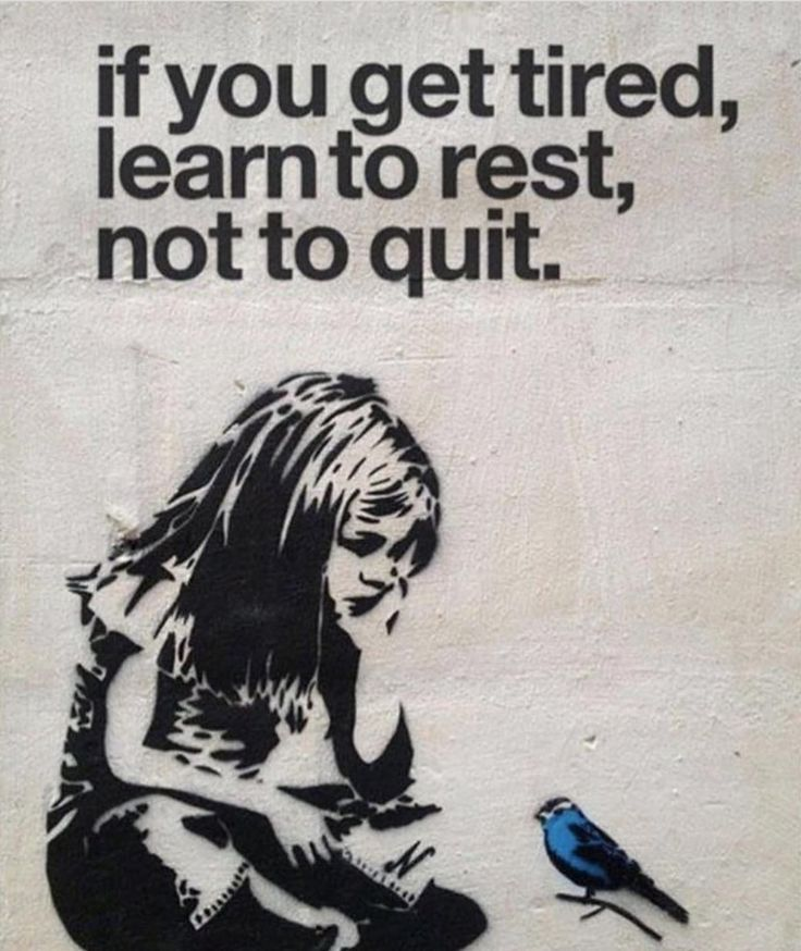 If You Get Tired Learn To Rest Not To Quit Banksy Banksy Art