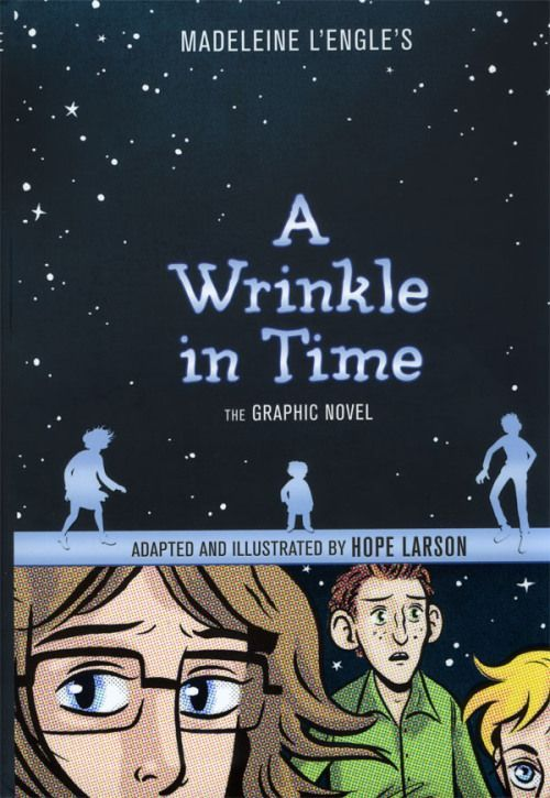 """""""Madeleine L'Engle's A wrinkle in time : the graphic novel"""",  adapted and illustrated by Hope Larson -  The classic tale in which Meg Murry and her friends become involved with unearthly strangers and a search for Meg's father, who has disappeared while engaged in secret work for the government."""