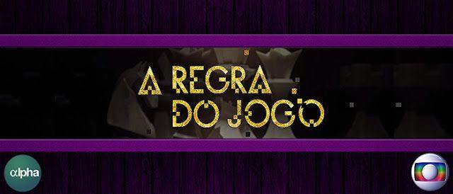 REDE ALPHA TV | ALÉM DO TEMPO | A REGRA DO JOGO: A REGRA DO JOGO | Capítulo 005 - 04/09/2015 (Globo...
