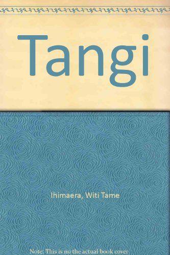 Tangi: Amazon.co.uk: Witi Ihimaera: Books