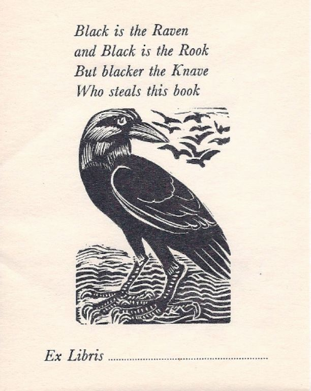 "Enid Marx / bookplate with menacing black bird and lettering ""Black is the Raven/ and Black is the Rook/ But blacker the Knave/ Who steals this book"""