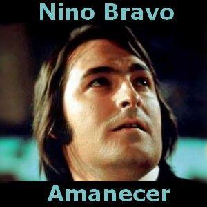 Acordes D Canciones: Nino Bravo - Amanecer