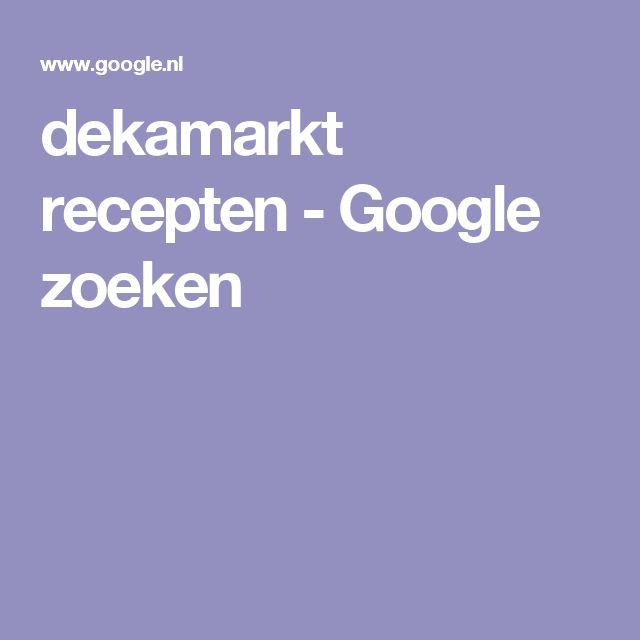 dekamarkt recepten - Google zoeken