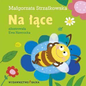 Na łące - Małgorzata Strzałkowska - Wydawnictwo Bajka - książki dla dzieci