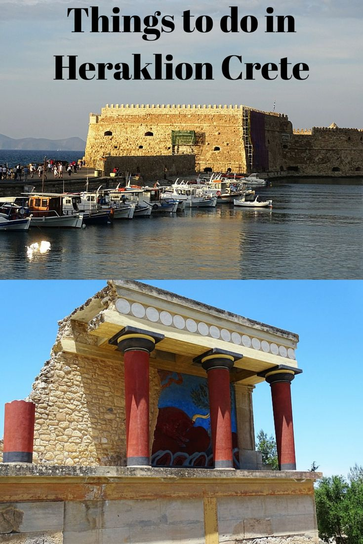 Top things to do and see in Heraklion Crete