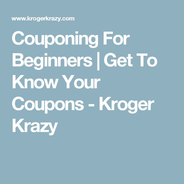 Couponing For Beginners   Get To Know Your Coupons - Kroger Krazy