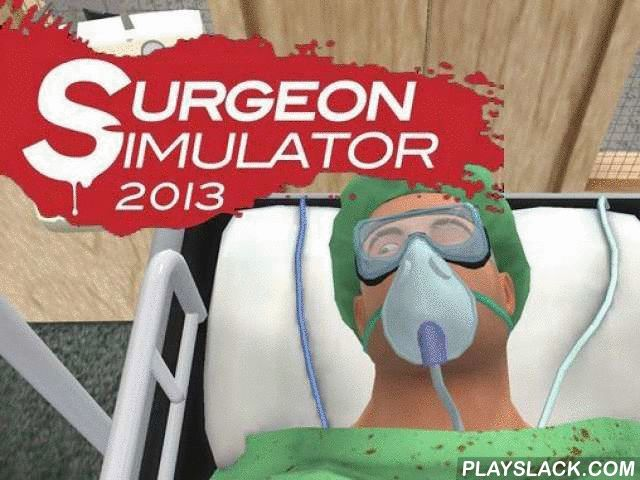 Surgeon Simulator  Android Game - playslack.com , a ludicrous surgeon shreds his case, or rather an unfortunate, on a surgical table. The conqueror of this Android game, a blood-filled surgeon, has a lot of equipment he can use, for instance scalpels, sayings, hammers and so on. He will find use for all of them. He'll separate out such thin organs as intuition, liver, and intestine. He thinks these organs are much good on the object or touching  furnishing than inside the body. If he's…