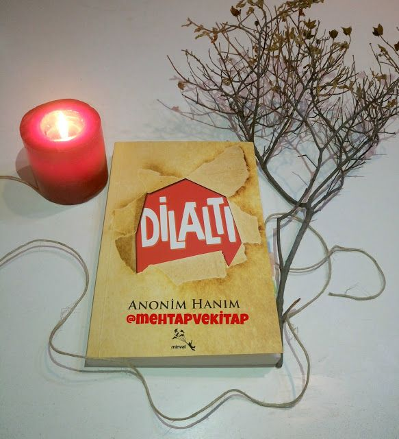 Kitaplarım ve Ben : Kitap Blogu : Okudum Bitti- 26: Dilaltı || Anonim Hanım