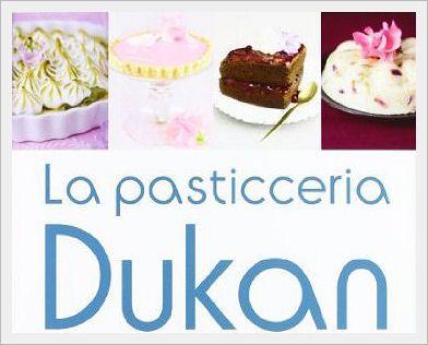 La pasticceria Dukan: 100 dolci e dessert in linea con la dieta Dukan - http://www.lamiadietadukan.com/la-pasticceria-dukan-recensione/