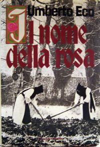 Il nome della rosa - Umberto Eco - 1778 recensioni su Anobii