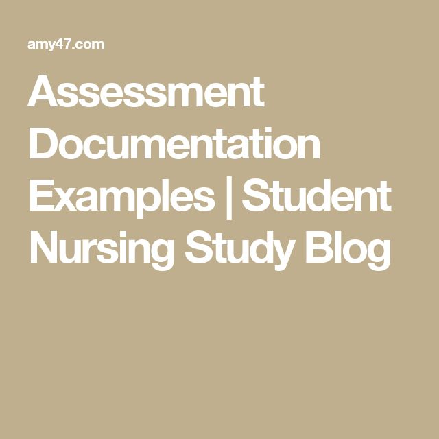 Assessment Documentation Examples | Student Nursing Study Blog