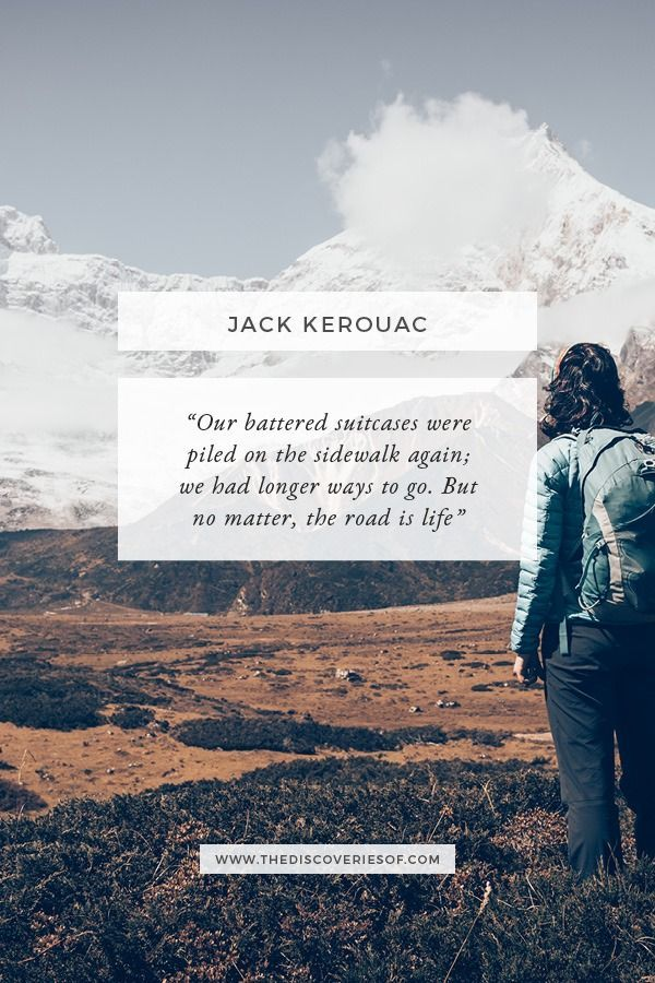 Jack Kerouac The Road Is Life Travel Quote Travel The World