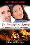 Free Kindle Book -   To Protect & Serve: A Contemporary Christian Romance Novel (The Courage Series, Book 1) Check more at http://www.free-kindle-books-4u.com/religion-spiritualityfree-to-protect-serve-a-contemporary-christian-romance-novel-the-courage-series-book-1/