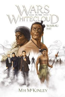 """Wars in the whitecloud : Wairau, 1843"", by MH McKinley - In a small clearing of land nestled within the Wairau valley two peoples met; the recently established settlers of Nelson, and the governing tribe of that region - the renowned Ngati-Toa. When they marched, both sides were prepared for confrontation...yet they weren't expecting that their actions would drastically alter the future of the nation. 2017 Finalist Best First Book Award"