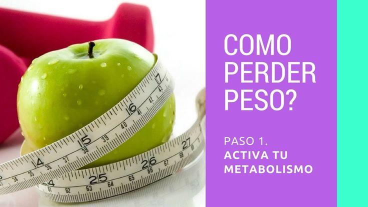 Cómo perder peso? - Activa tu metabolismo