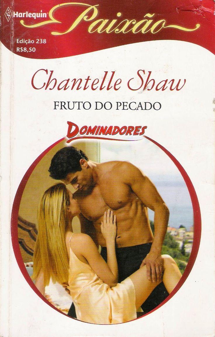 Meus Romances Blog: Fruto Do Pecado - Chantelle Shaw - Harlequin Paixã...