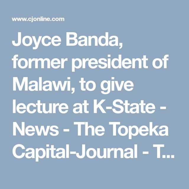 Joyce Banda, former president of Malawi, to give lecture at K-State - News - The Topeka Capital-Journal - Topeka, KS Malawi President Joyce Banda, Joyce Banda, Joyce Banda President of Malawi, DR. Joyce Banda Malawi, Joyce Banda Arrest, Joyce Banda Wanted, Joyce Banda Malawi, President Joyce Banda #JoyceBandaArrest, #JoyceBandaWanted, #JoyceBanda, #JoyceBandaMalawi