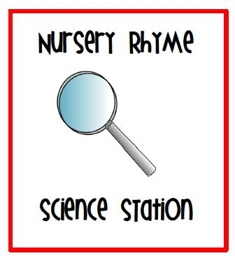 Nursery Rhyme Science Station (with free printables) by Michelle from Teach 123 at PreK + K Sharing