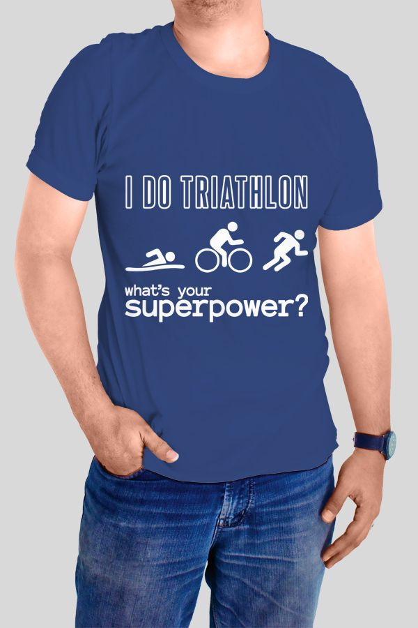I Do Triathlon - what's your superpower? T-shirt  https://www.spreadshirt.com/i-do-triathlon-what-s-your-superpower-A103810105