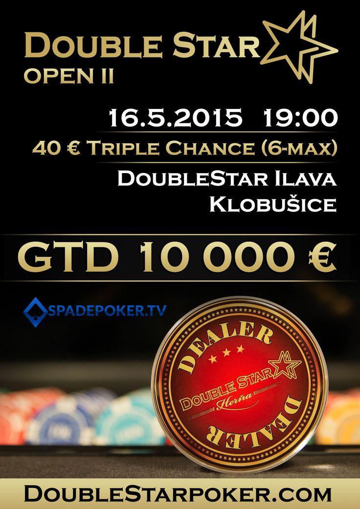 Pozývame Vás na DoubleStar OPEN II s GTD 10 000€ –  40€ Triple Chance (10€ fee) 2/7 ktorý sa uskutoční 16.5. 2015 o 19:00 hodine v kaštieli Klobušice – Ilava.