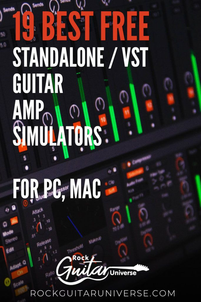 19 Best Free Standalone Vst Guitar Amp Simulators For Pc Mac Guitar Amp Rock Guitar Guitar